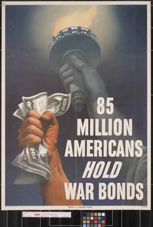 Primary view of object titled '85 million Americans hold war bonds.'.