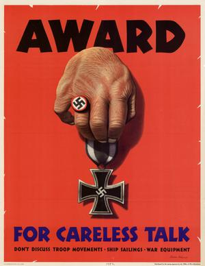 Award for careless talk : don't discuss troop movements, ship sailings, war equipment.