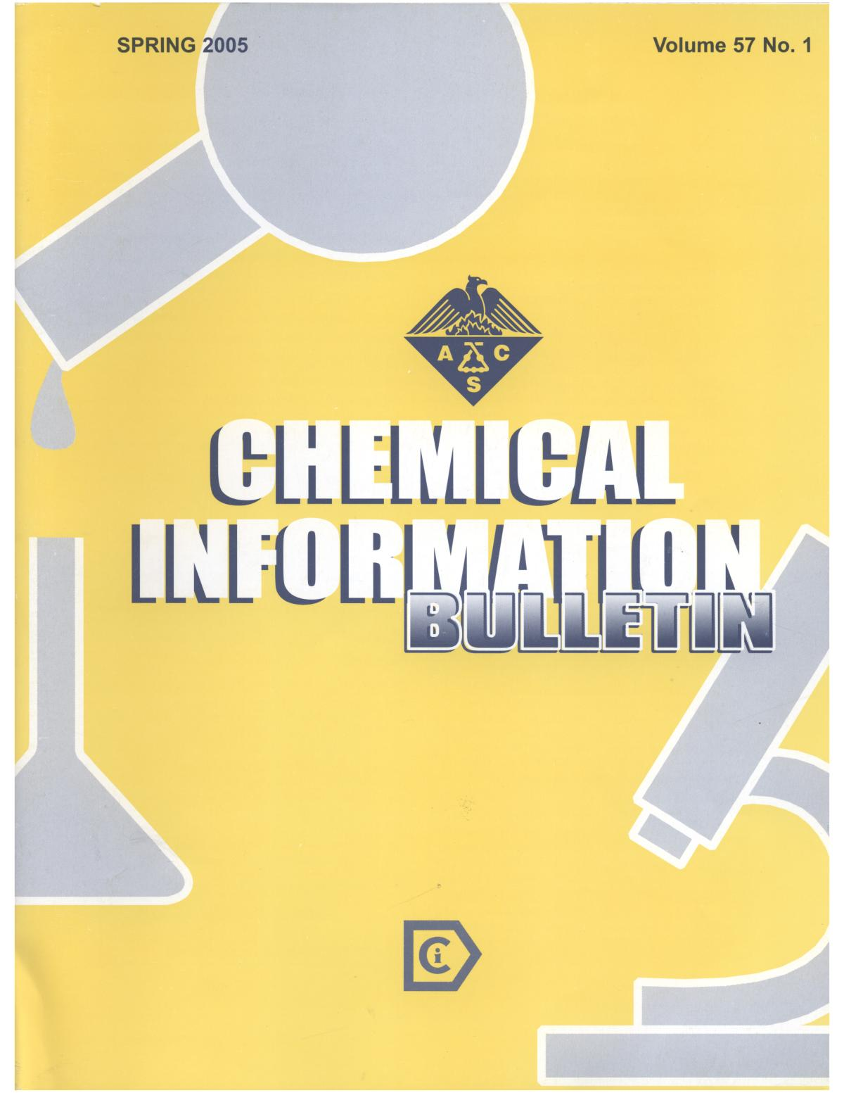 Chemical Information Bulletin, Volume 57 Number 1, Spring 2005                                                                                                      Front Cover