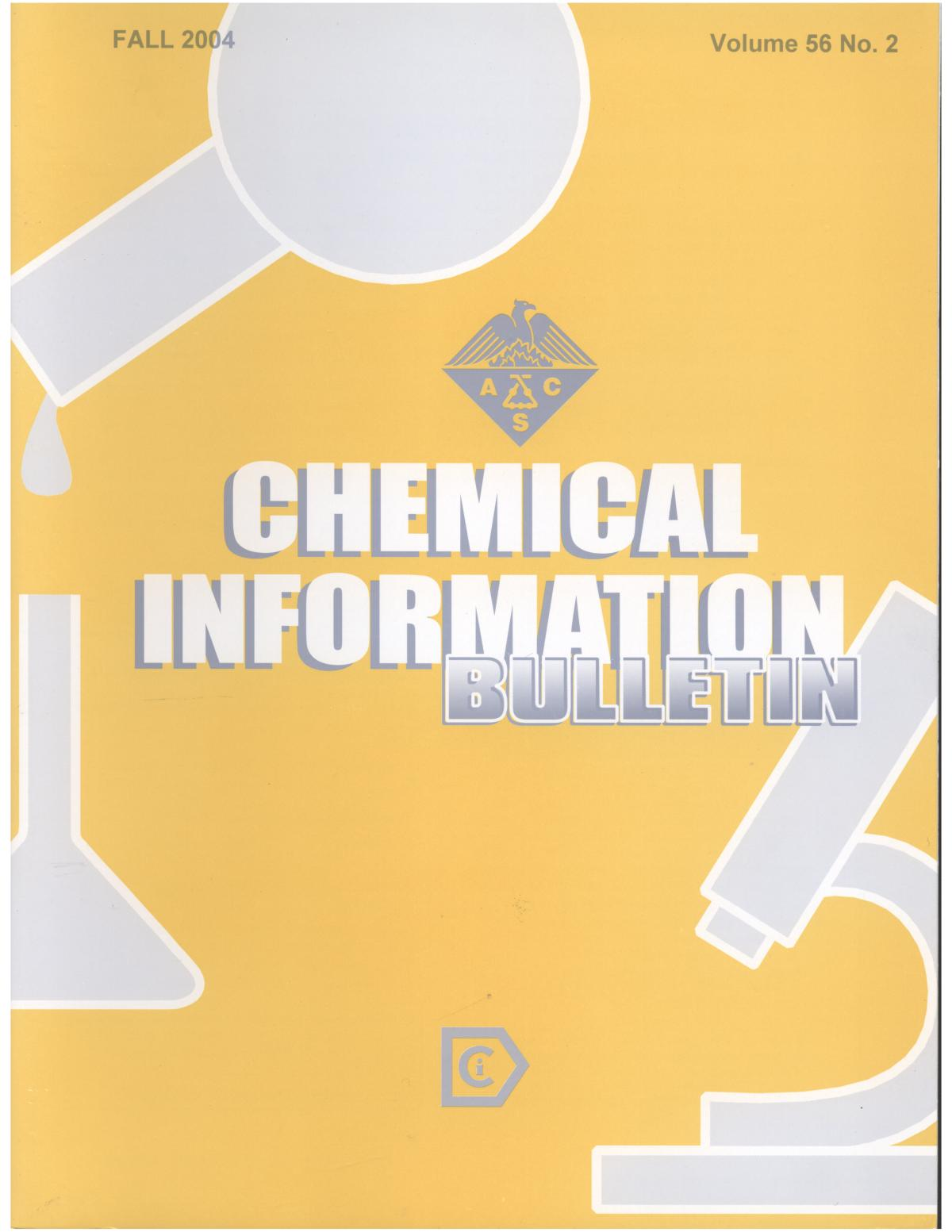 Chemical Information Bulletin, Volume 56 Number 2, Fall 2004                                                                                                      Front Cover