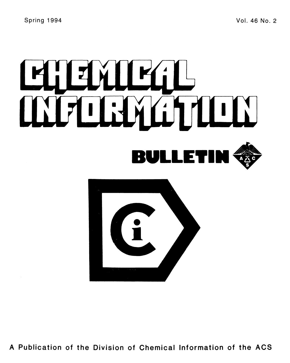 Chemical Information Bulletin, Volume 46, Number 2, Spring 1994                                                                                                      Front Cover
