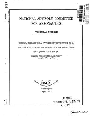 Primary view of object titled 'Interim report on a fatigue investigation of a full-scale transport aircraft wing structure'.
