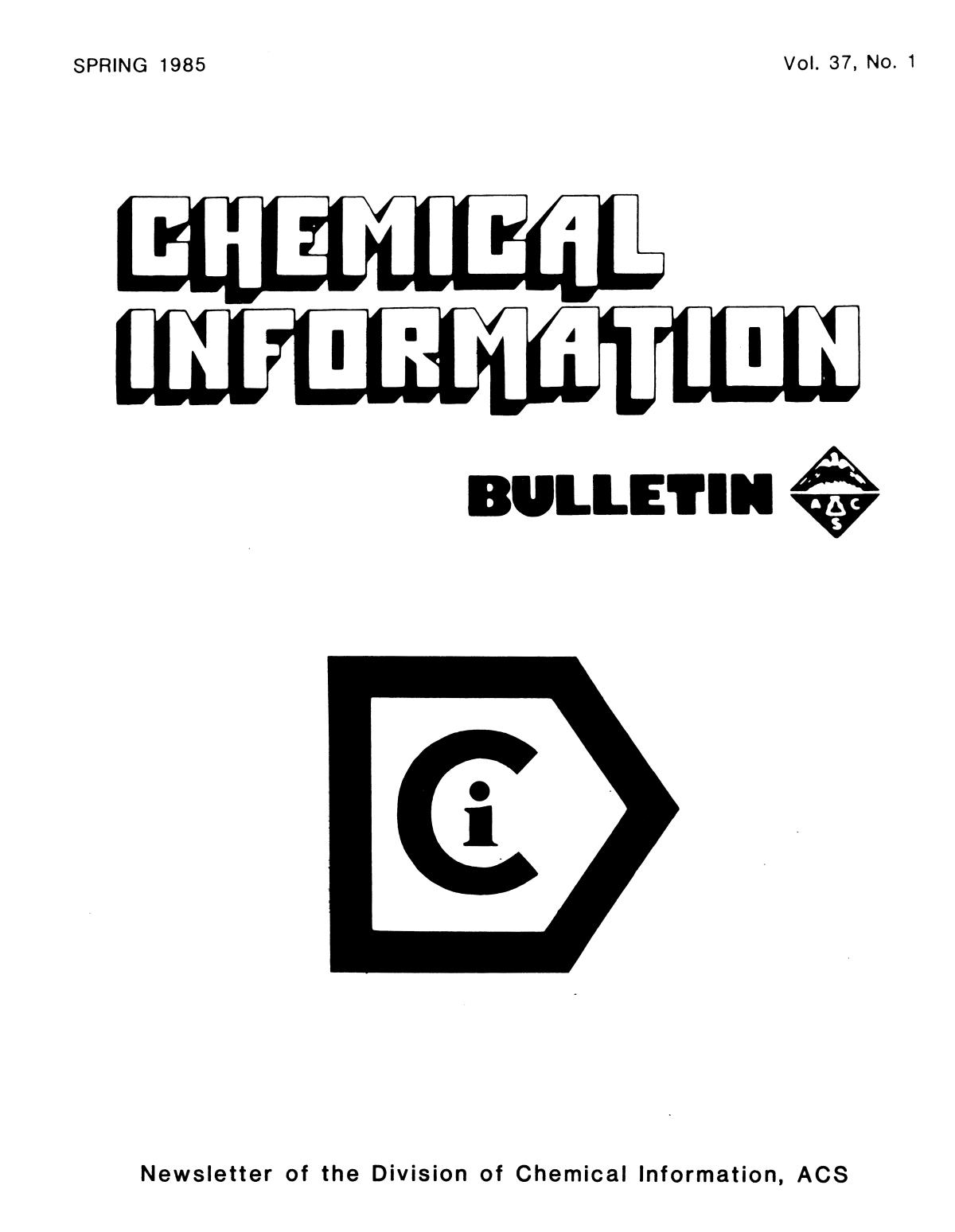 Chemical Information Bulletin, Volume 37, Number 1, Spring 1985                                                                                                      Front Cover