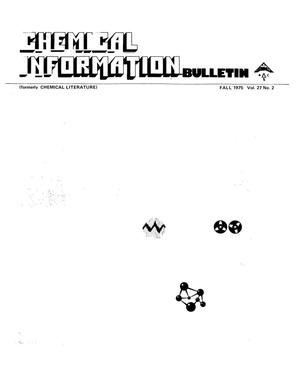 Primary view of object titled 'Chemical Information Bulletin, Volume 27, Number 2, Fall 1975'.