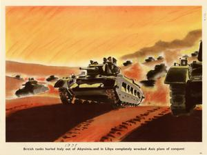 Primary view of object titled 'British tanks hurled Italy out of Abyssinia, and in Libya completely wrecked Axis plans of conquest.'.
