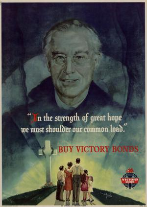 "Primary view of object titled '""In the strength of great hope we must shoulder our common load"" : buy Victory Bonds.'."
