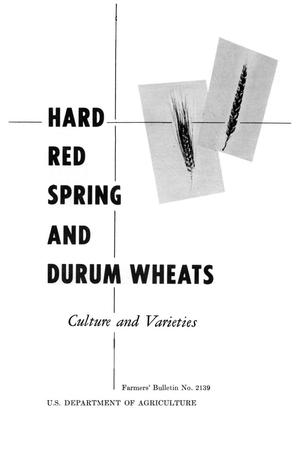 Primary view of object titled 'Hard red spring and durum wheats : culture and varieties.'.