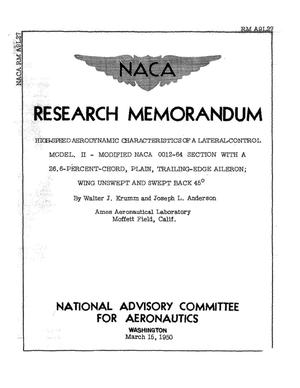 Primary view of object titled 'High-Speed Aerodynamic Characteristics of a Lateral-Control Model 2: Modified NACA 0012-64 Section with a 26.6-Percent-Chord, Plain, Trailing-Edge Aileron; Wing Unswept and Swept Back 45 Degrees'.