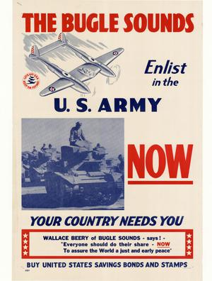 Primary view of object titled 'The bugle sounds : enlist in the U.S. Army now : your country needs you.'.