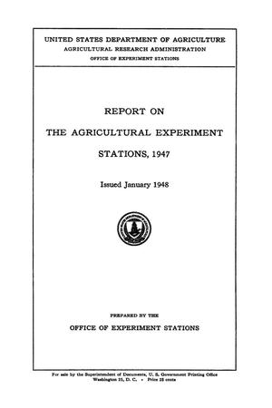 Primary view of object titled 'Report on the Agricultural Experiment Stations, 1947'.