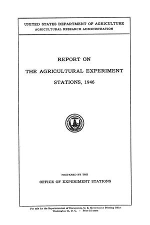 Primary view of object titled 'Report on the Agricultural Experiment Stations, 1946'.