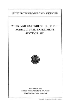 Work and Expenditures of the Agricultural Experiment Stations, 1921
