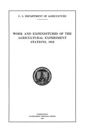 Work and Expenditures of the Agricultural Experiment Stations, 1918