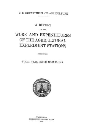 Primary view of object titled 'A Report on the Work and Expenditures of the Agricultural Experiment Stations, June 30, 1915'.