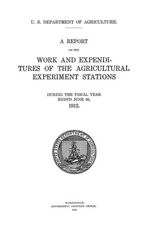 A Report on the Work and Expenditures of the Agricultural Experiment Stations, June 30, 1913