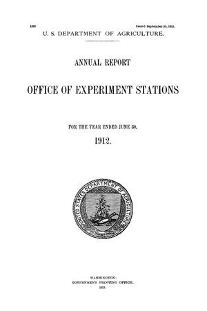 Primary view of object titled 'Annual Report of the Office of Experiment Stations, June 30, 1912'.