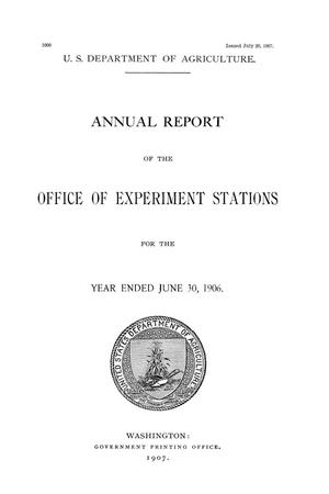 Primary view of object titled 'Annual Report of the Office of Experiment Stations, June 30, 1906'.