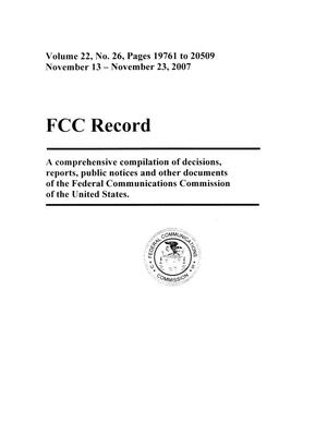 Primary view of object titled 'FCC Record, Volume 22, No. 26, Pages 19761 to 20509, November 13 - November 23, 2007'.