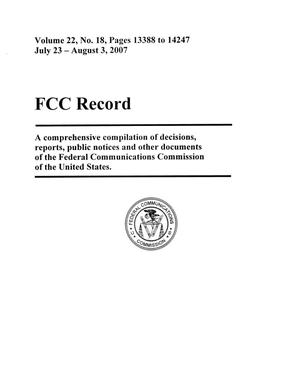 Primary view of object titled 'FCC Record, Volume 22, No. 18, Pages 13388 to 14247, July 23 - August 3, 2007'.
