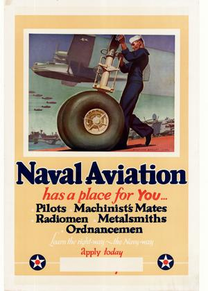 Primary view of object titled 'Naval aviation has a place for you-- : pilots, machinist's mates, radiomen, metalsmiths, ordnancemen : learn the right-way--the Navy-way, apply today.'.