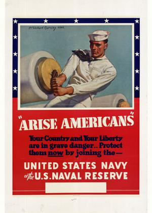 "Primary view of object titled '""Arise Americans"" : your country and your liberty are in grave danger -- protect them now by joining the-- United States Navy or the U.S. Naval Reserve.'."