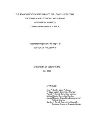 Primary view of object titled 'The Road to Development is Paved With Good Institutions: The Political and Economic Implications of Financial Markets'.