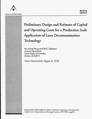 Primary view of object titled 'Preliminary design and estimate of capital and operating costs for a production scale application of laser decontamination technology'.