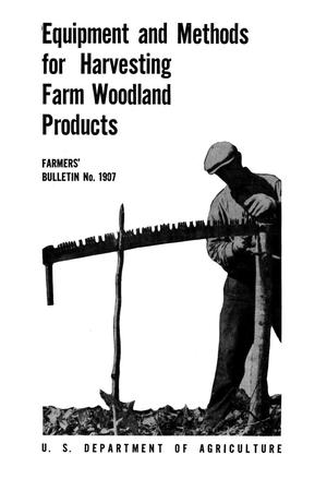 Primary view of object titled 'Equipment and methods for harvesting farm woodland products.'.