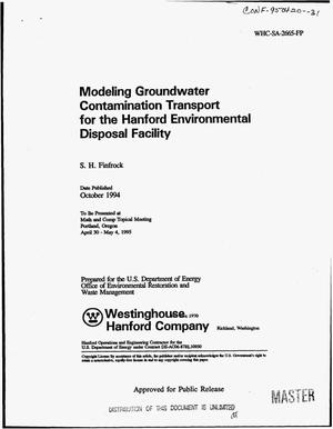 Primary view of object titled 'Modeling groundwater contamination transport for the Hanford Environmental Disposal Facility'.