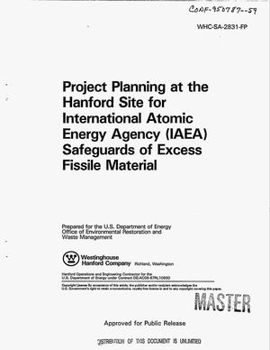 Primary view of object titled 'Project planning at the Hanford Site for International Atomic Energy Agency (IAEA) safeguards of excess fissile material'.