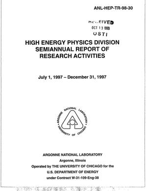 Primary view of object titled 'High Energy Physics Division semiannual report of research activities July 1, 1997 - December 31, 1997.'.