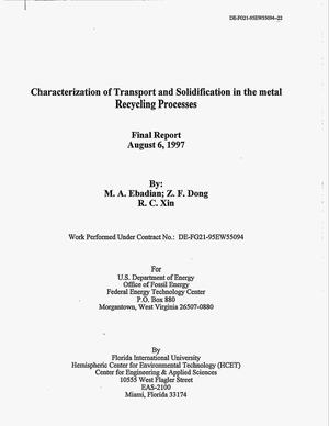 Primary view of object titled 'Characterization of Transport and Solidification in the Metal Recycling Processes'.