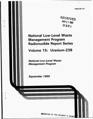 Primary view of object titled 'National low-level waste management program radionuclide report series, Volume 15: Uranium-238'.
