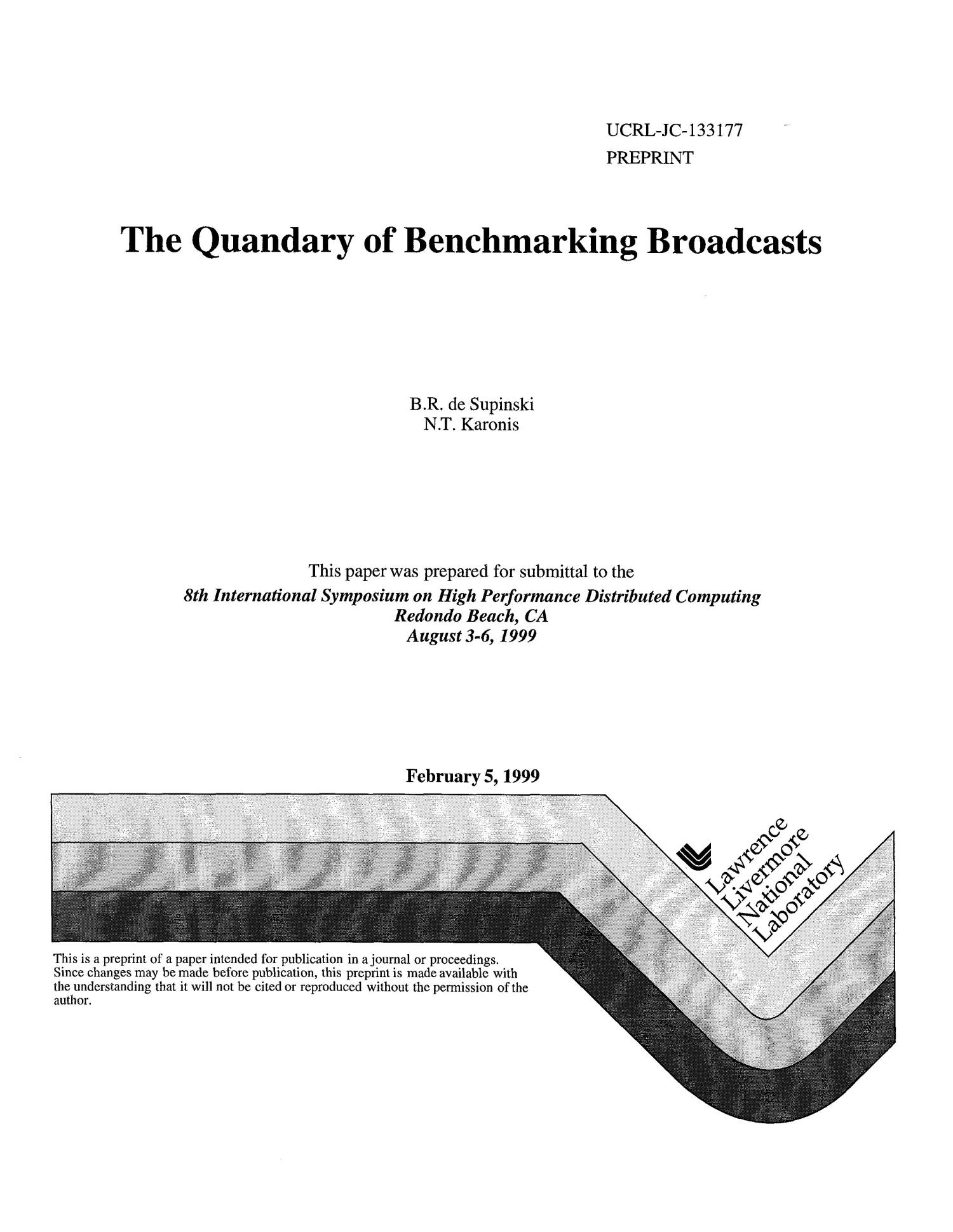The quandry of benchmarking broadcasts                                                                                                      [Sequence #]: 1 of 14
