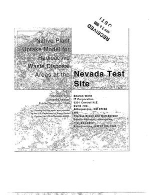 Primary view of object titled 'Native Plant Uptake Model for Radioactive Waste Disposal Areas at the Nevada Test Site'.