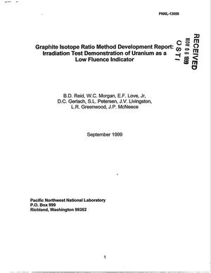 Primary view of object titled 'Graphite Isotope Ratio Method Development Report: Irradiation Test Demonstration of Uranium as a Low Fluence Indicator'.
