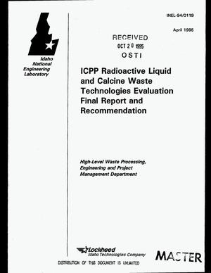 Primary view of object titled 'ICPP radioactive liquid and calcine waste technologies evaluation final report and recommendation'.