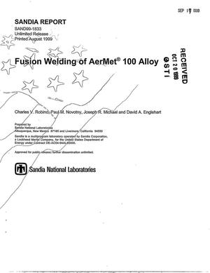 Primary view of object titled 'Fusion Welding of AerMet 100 Alloy'.