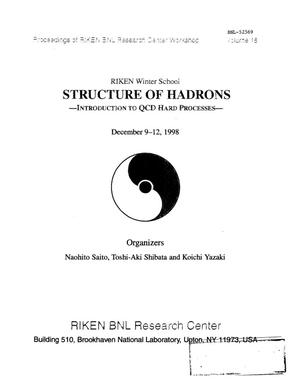 Primary view of object titled 'RIKEN WINTER SCHOOL: STRUCTURE OF HADRONS - INTRODUCTION TO QCD HARD PROCESSES. PROCEEDINGS OF RIKEN BNL RESEARCH CENTER WORKSHOP, DECEMBER 9-12, 1998.'.