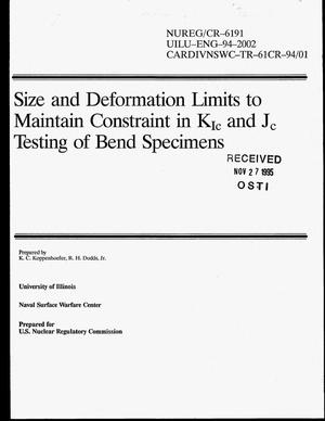 Primary view of object titled 'Size and deformation limits to maintain constraint in K{sub Ic} and J{sub c} testing of bend specimens'.