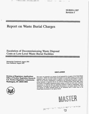 Primary view of object titled 'Report on waste burial charges: Escalation of decommissioning waste disposal costs at Low-Level Waste Burial facilities. Revision 5'.