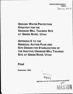 Primary view of object titled 'Ground water protection strategy for the Uranium Mill Tailings Site at Green River, Utah. Final, Revision 2, Version 5: Appendix E to the remedial action plan and site design for stabilization of the inactive uranium mill tailings site at Green River, Utah'.