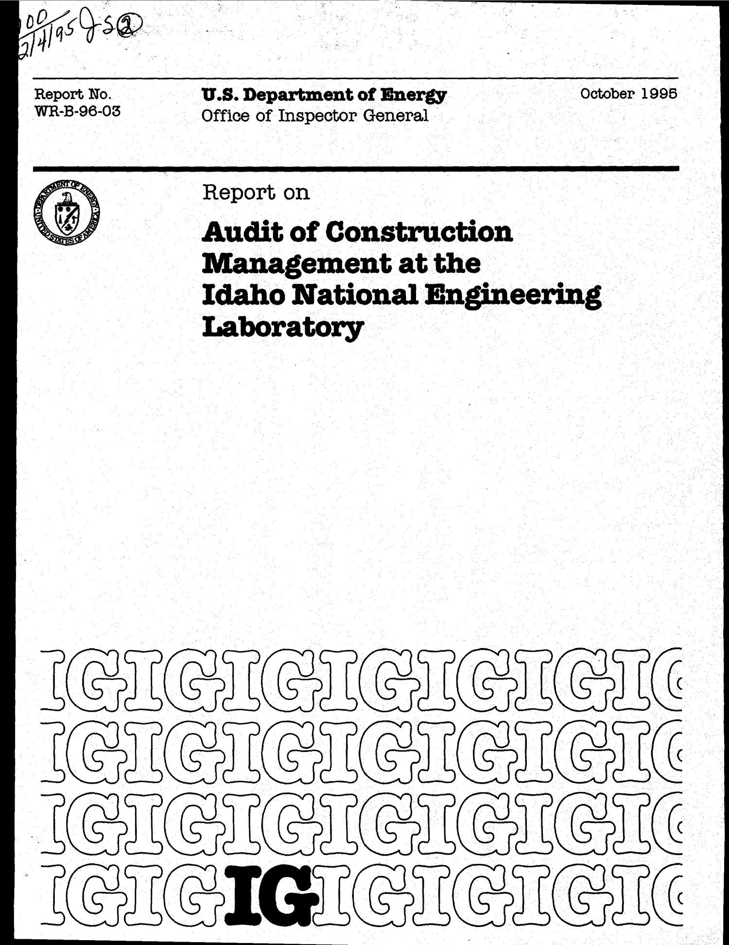 Audit of construction management at the Idaho National Engineering Laboratory                                                                                                      [Sequence #]: 1 of 21