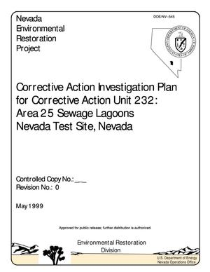 Primary view of object titled 'Corrective Action Investigation Plan for Corrective Action Unit 232: Area 25 Sewage Lagoons, Nevada Test Site, Nevada, Revision 0'.
