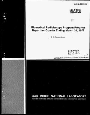 Primary view of object titled 'Biomedical Radioisotope Program. Progress report for quarter ending March 31, 1977'.