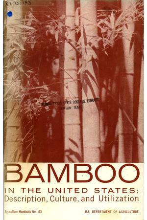 Bamboo in the United States : description, culture, and utilization.