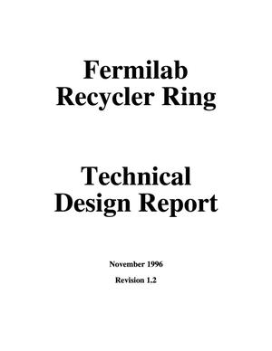 Primary view of object titled 'The Fermilab recycler ring technical design report. Revision 1.2'.
