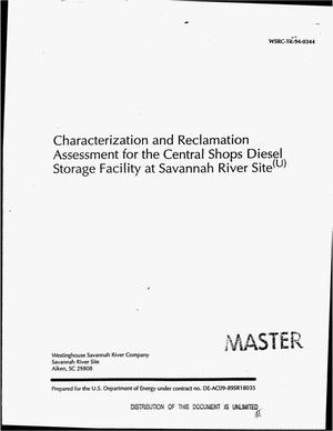 Primary view of object titled 'Characterization and reclamation assessment for the central shops diesel storage facility at Savannah River Site'.