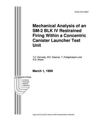 Primary view of object titled 'Mechanical Analysis of an SM 2 Blk IV restrained firing within a concentric canister launcher test unit'.