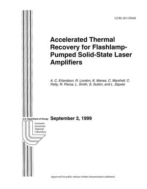 Primary view of object titled 'Accelerated thermal recovery for flash-lamp-pumped solid-state laser amplifiers final report for 97-ERD-133'.